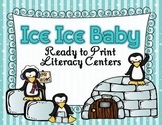 Ice Ice Baby--Ready to Print Literacy Centers