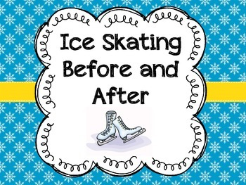 Ice Skating Before and After