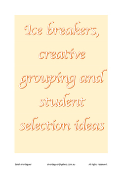 Ice breakers, creative grouping strategies and student selection ideas