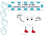 Ice is Nice:  Three experiments involving heating and cooling