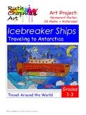Icebreaker Ships Traveling to Antarctica: Art Lesson for Grades 1-3