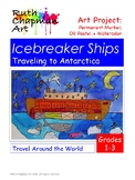 Icebreaker Ships Traveling to Antarctica: Art Lesson for G