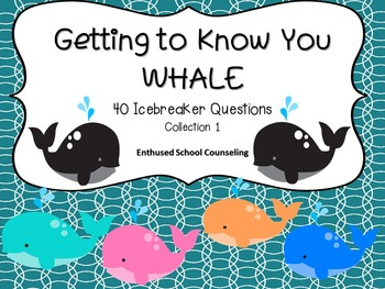 Icebreakers- 40 Icebreaker Questions Getting to Know You Whale