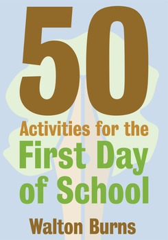 Icebreakers, Rapport Builders and More:50 Activities for the First Day of School