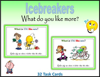 Icebreakers:  What do you like more