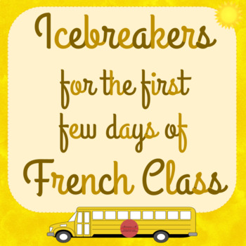 Icebreakers for the First Few Days of French Class!