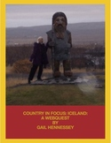 Iceland: Country in Focus(Icelandic Webquest)