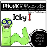 Short Vowel i: Icky I Phonics Friends