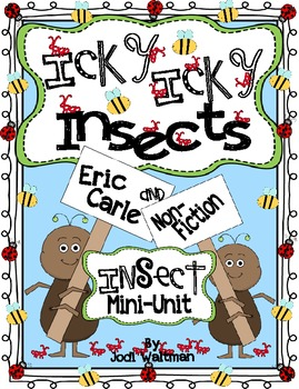 Icky, Icky Insects (using Eric Carle and non-fiction Insect books)