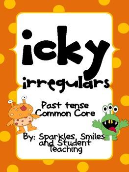 Icky Irregulars- Past Tense