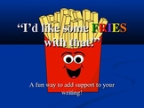 """""""I'd like some FRIES with that!"""" A Fun Way to Add Support to Your Writing"""