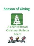 Idea: Charlie Brown Christmas Bulletin Board- Season of Giving