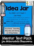 Idea Jar ~ Mentor Text Writing Pack ~ Generating Ideas in Writing