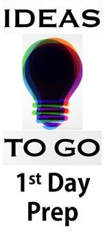 Ideas to Go: 1st Day Prep