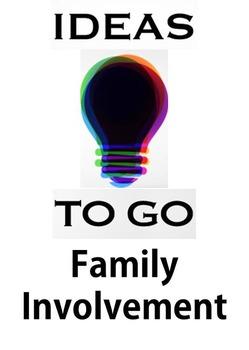 Ideas to Go: Family Involvement