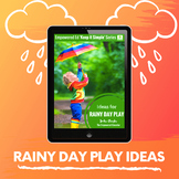 Easy Ideas to encourage rainy day learning & play for Prek, Preschool, Childcare