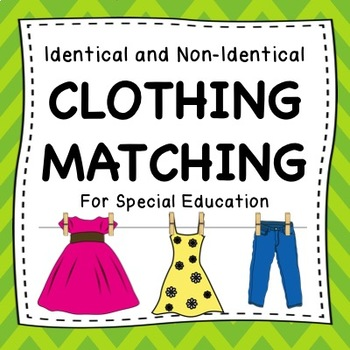 Identical & Non-Identical Clothing Matching Activities for Special Education