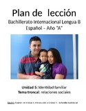 Identidad familiar: IB Spanish unit plans
