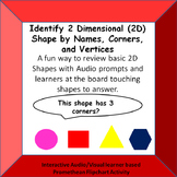 Identify 2 Dimensional Shapes by HEARING NAME, CORNERS, and VERTICIES Promethean