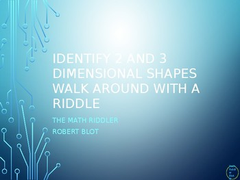 Identify 2D and 3D Shapes Walk Around or Gallery Walk with a Riddle