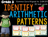 Identify Arithmetic Patterns 3rd Grade 3.OA.D.9