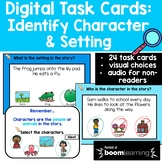 Identify Character and Setting Digital Task Cards {BOOM Cards}-Distance Learning