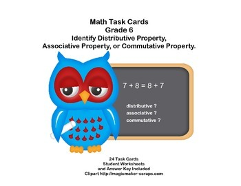 Identify Distributive or Associative or Commutative Property Grade 6 Task Cards