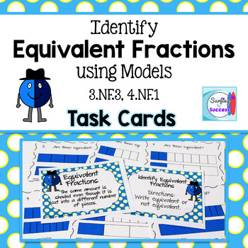 Identify Equivalent Fractions using Models Task Cards