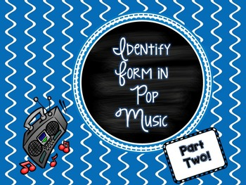 Identify Form in Pop Music - PART TWO!