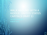 Identify US Capitals (Part I) Walk Around or Gallery Walk with a Riddle