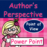 Identify the Author's Perspective or Point of View: Power Point