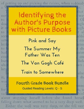 Identify the Author's Purpose with Picture Books (Fourth Grade Book Bundle) CCSS