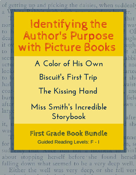 Identify the Author's Purpose with Picture Books (First Grade Book Bundle) CCSS