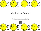 Identify the Sounds: An Exploratory Activity