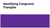 Identifying Congruent Triangles