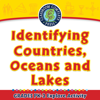 Identifying Countries, Oceans and Lakes - Explore - NOTEBOOK Gr. PK-2