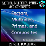 Factors, Multiples, Prime and Composite Numbers PowerPoint Lesson