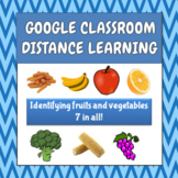 Identifying Fruits and Vegetables - Google - Distance Learning (ABA, Speech)