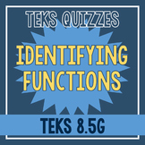Identifying Functions Quiz (TEKS 8.5G)