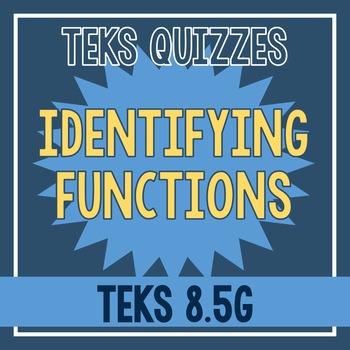 Identifying Functions Quiz (TEKS 8.5G)