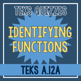 Identifying Functions Quiz (TEKS A.12A)