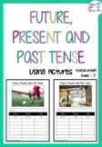 Identifying Future, Present and Past Tense Verbs - Using Pictures