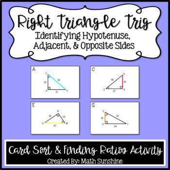 Identifying Hypotenuse, Adjacent, & Opposite Sides Card Sort & Ratios Activity