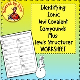 Identifying IONIC AND COVALENT COMPOUNDS-Lewis Dot Diagrams  Worksheet HS-PS1,