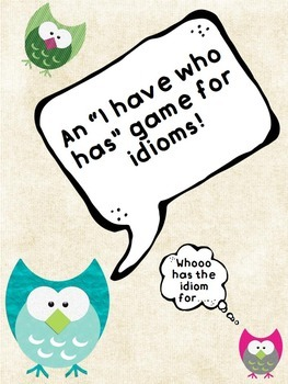 "Identifying Idioms: An ""I Have Who Has"" Game!"