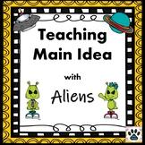 Identifying Main Idea - Fun Alien Invasion Lesson Presentation