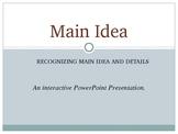 Identifying Main Idea and Details: ELA PowerPoint Presentation