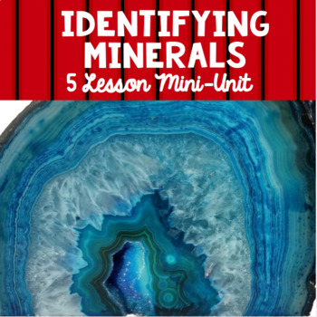 Identifying Minerals: An Earth Science Mini-Unit