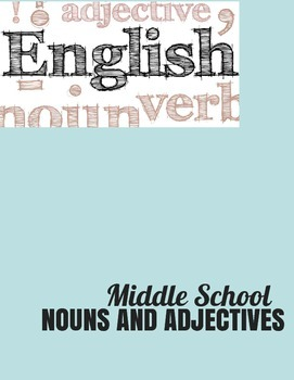 Identifying Nouns and Adjectives