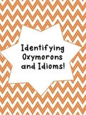 Identifying Oxymorons & Idioms